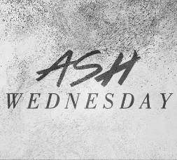 Ash Wednesday Worship Services and 12:00 Noon and 7:00 pm